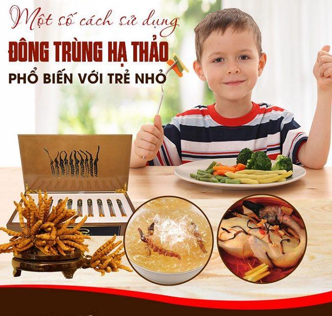 Cách ăn đông trùng hạ thảo tốt nhất cho trẻ